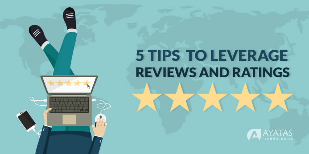 5 Tips to Leverage Online Reviews And Ratings