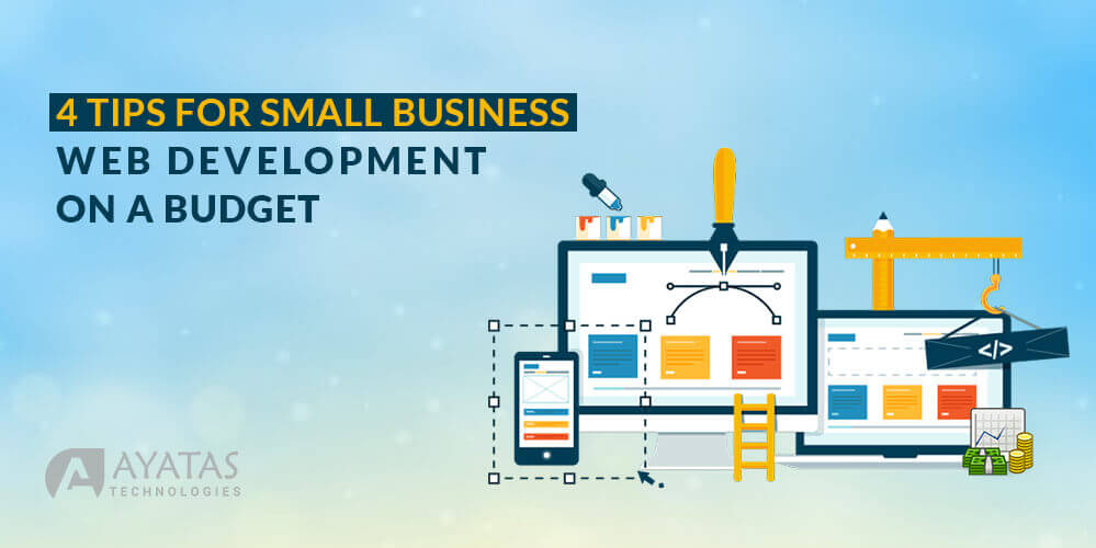 4 tips for small business web development on a budget ayatas