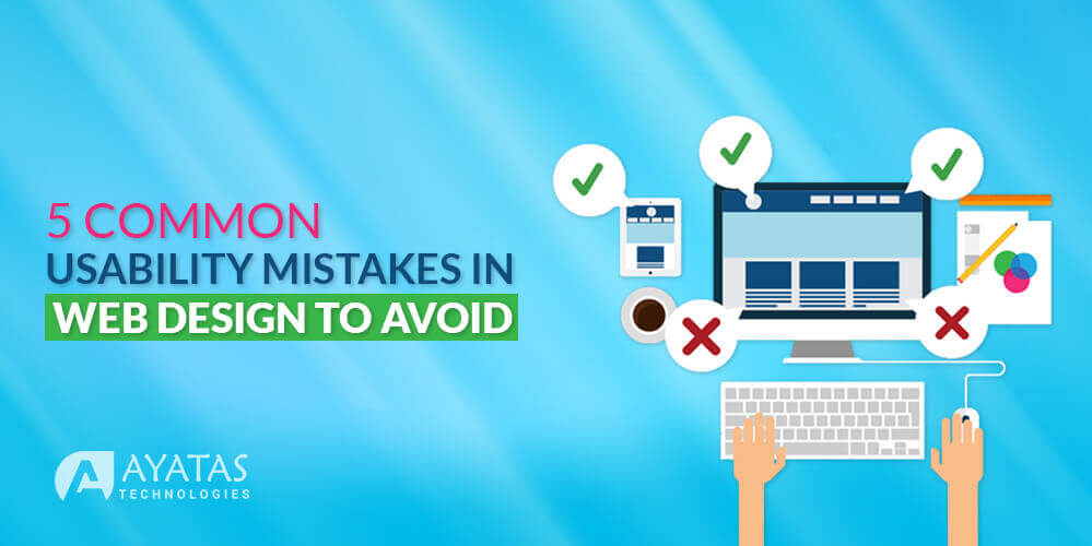 5 Common Usability Mistakes In Web Design To Avoid