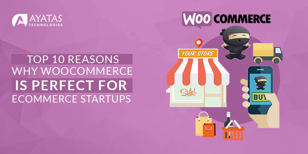 Top 10 Reasons Why WooCommerce Is Perfect For Ecommerce Startups in California