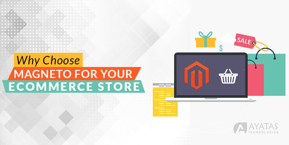 Why Choose Magento For Your Ecommerce Store